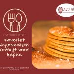 Ontbijt voor Kapha mensen